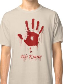 "AWESOME Dark Brotherhood ""We Know"" Classic T-Shirt"