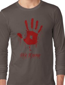 "AWESOME Dark Brotherhood ""We Know"" Long Sleeve T-Shirt"