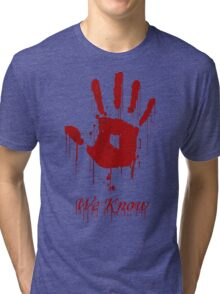 "AWESOME Dark Brotherhood ""We Know"" Tri-blend T-Shirt"