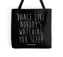 Dance Like Nobody's Watching Tote Bag