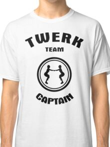 Twerk Team Captain black ink Classic T-Shirt