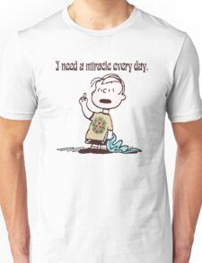 I need a miracle 2 Unisex T-Shirt