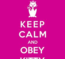 Keep Calm And OBEY Kitty by Royal Bros Art