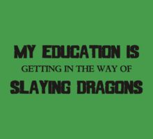 My Education Slaying Dragons One Piece - Short Sleeve