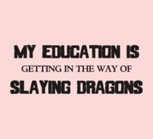 My Education Slaying Dragons Kids Tee