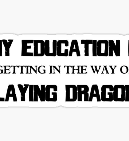 My Education Slaying Dragons Sticker