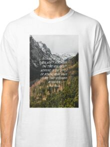 Climb that goddamn mountain Classic T-Shirt