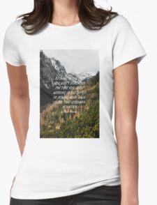 Climb that goddamn mountain Womens Fitted T-Shirt
