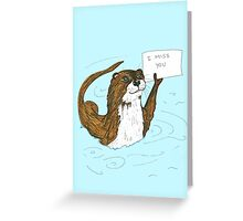 I Miss You Otter Greeting Card