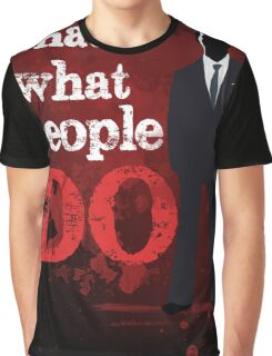 People Have Died Graphic T-Shirt