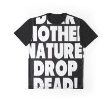 Dear Mother Nature Drop Dead vintage dirty hippy  Graphic T-Shirt