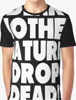 Dear Mother Nature Drop Dead vintage dirty hippy  Graphic T-Shirt
