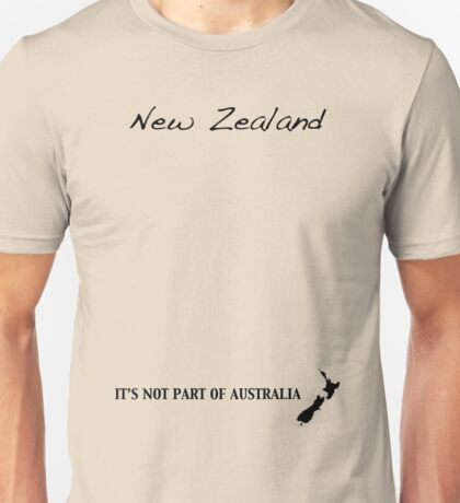New Zealand - It's Not Part of Australia Unisex T-Shirt