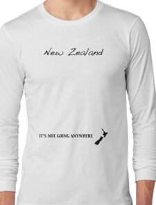 New Zealand - It's Not Going Anywhere Long Sleeve T-Shirt