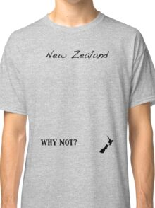 New Zealand - Why Not? Classic T-Shirt