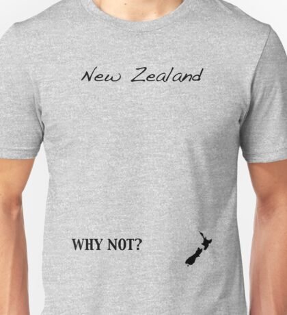 New Zealand - Why Not? Unisex T-Shirt