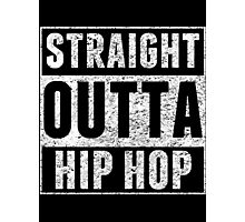 Straight Outta Hip Hop Photographic Print