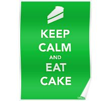 Keep Calm & Eat Cake Poster