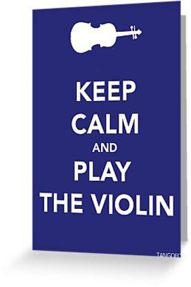Keep Calm & Play Violin by thetangofox