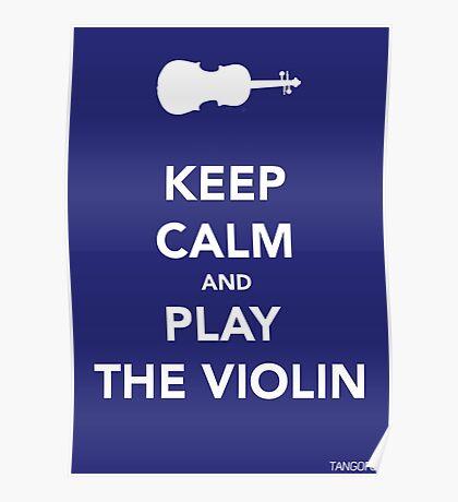 Keep Calm & Play Violin Poster