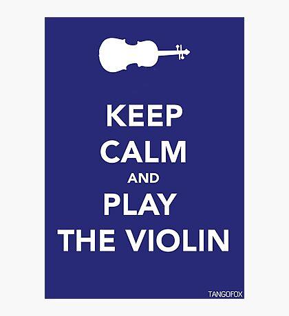 Keep Calm & Play Violin Photographic Print