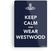 Keep Calm & Wear Westwood Metal Print