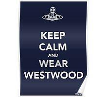 Keep Calm & Wear Westwood Poster