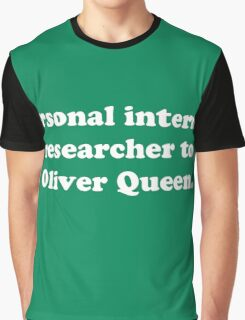 Personal internet researcher to Oliver Queen Graphic T-Shirt