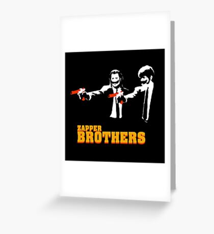 Zapper Brothers Greeting Card