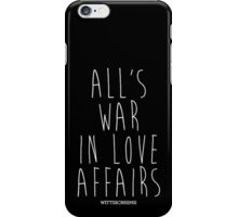 All's Fair in Love and War iPhone Case/Skin
