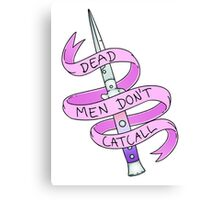 Dead Men Don't Catcall Canvas Print