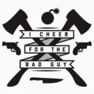 I Cheer For The Bad Guy by pufahl