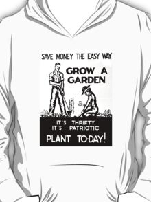Save Money the Easy Way. Grow a Garden. Plant To-Day! T-Shirt