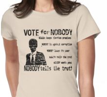 VOTE FOR NOBODY  Womens Fitted T-Shirt