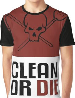 Clean or Die Graphic T-Shirt