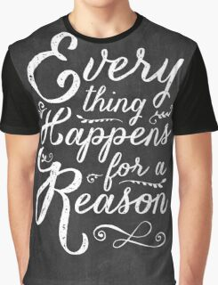 Everything Happens for a Reason Graphic T-Shirt