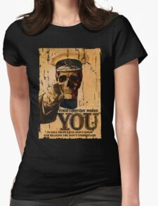 Your Country Needs You To ... Womens Fitted T-Shirt