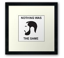 Nothing Was The Same Framed Print