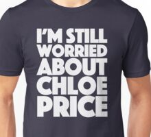 worried about chloe Unisex T-Shirt