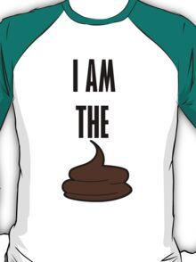 I am the shit T-Shirt