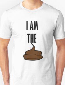 I am the shit Unisex T-Shirt