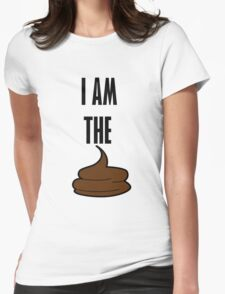 I am the shit Womens Fitted T-Shirt