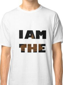 I am the shit INSIDE Classic T-Shirt