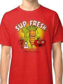 S'up Fresh?! Fresh Foods Movement Classic T-Shirt