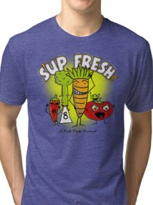 S'up Fresh?! Fresh Foods Movement Tri-blend T-Shirt
