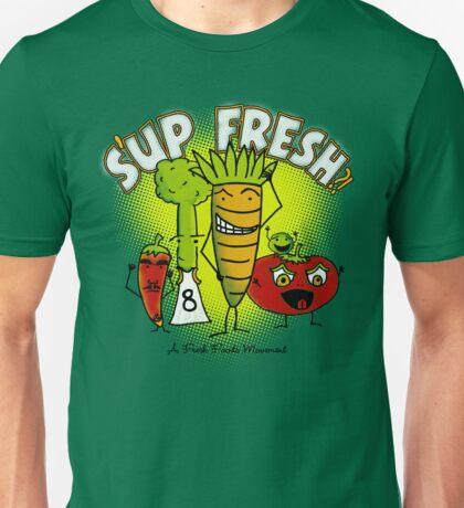 S'up Fresh?! Fresh Foods Movement Unisex T-Shirt