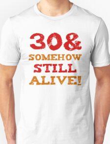 30th Birthday Gag Gift Unisex T-Shirt