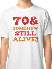 70th Birthday Gag Gift Classic T-Shirt