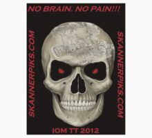 NO BRAIN....NO PAIN!!! by Stephen Kane