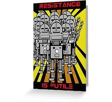 Resistance Is Futile Poster   Greeting Card